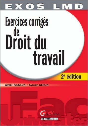 EXO LMD- EXERCICES CORRIGES DE DROIT DU TRAVAIL, 2 EME EDITION