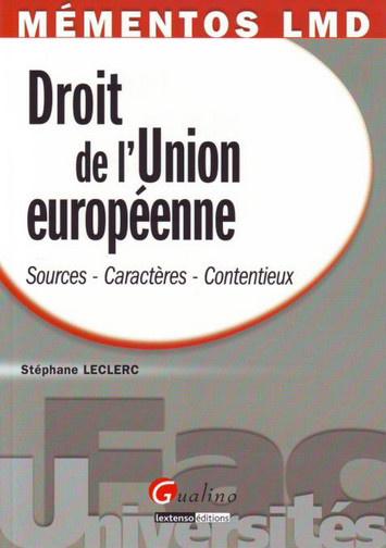 MEMENTO- DROIT DE L'UNION EUROPEENNE. SOURCES, CARACTERES, CONTENTIEUX.
