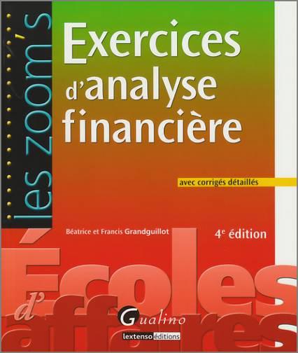 ZOOM'S - EXERCICES D'ANALYSE  FINANCIERE AVEC CORRIGES DETAILLES - 4EME EDITION