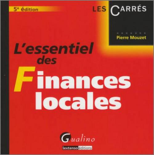 ESSENTIEL DES FINANCES LOCALES, 5EME EDITION (L')