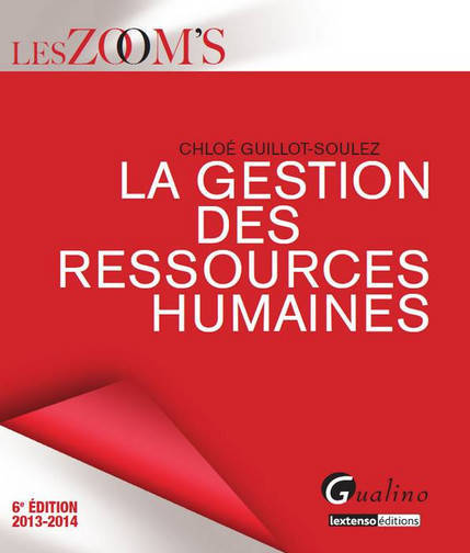 ZOOM'S LA GESTION DES RESSOURCES HUMAINES, 6EME EDITION 2013-2014