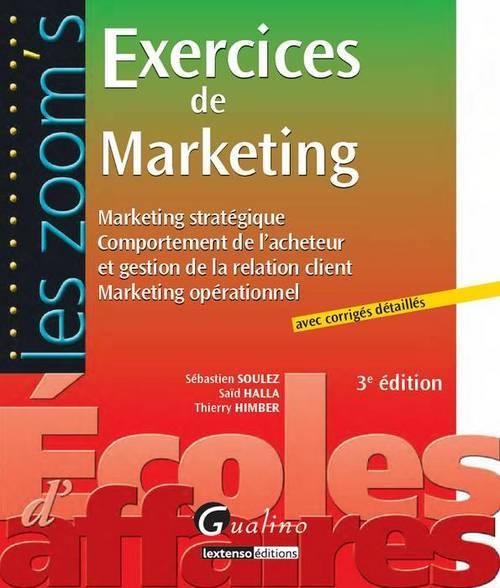 ZOOM'S - EXERCICES DE MARKETING AVEC CORRIGES DETAILLES - 3E ED. (LES)