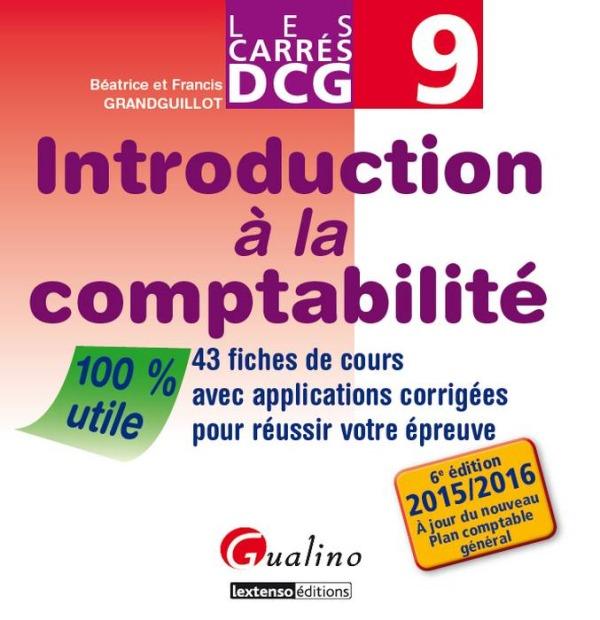 CARRES DCG 9 - INTRODUCTION A LA COMPTABILITE - 6EME EDITION