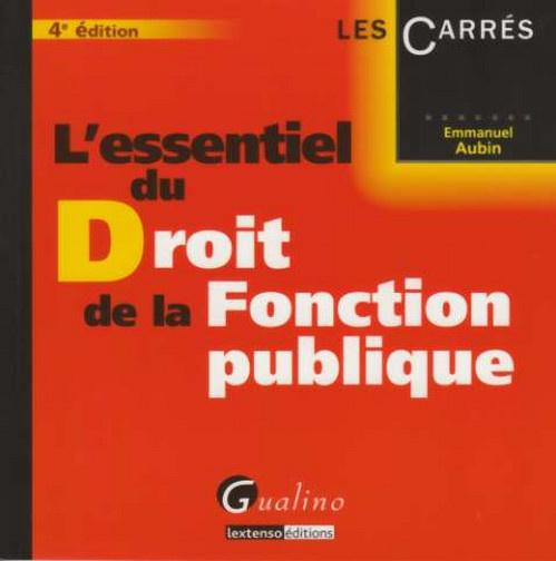 ESSENTIEL DU DROIT DE LA FONCTION PUBLIQUE, 4EME EDITION (L')
