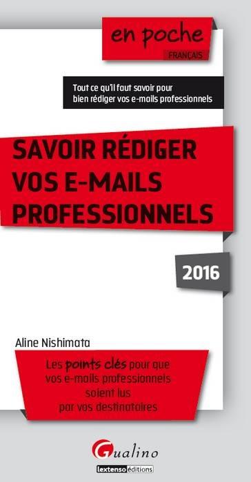 SAVOIR REDIGER VOS E-MAILS PROFESSIONNELS 2016 - 3EME EDITION