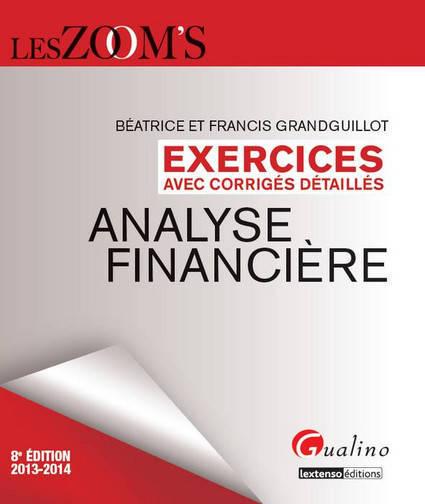 ZOOM S EXERCICES ANALYSE FINANCIERE AVEC CORRIGES DETAILLES, 8EME EDITION