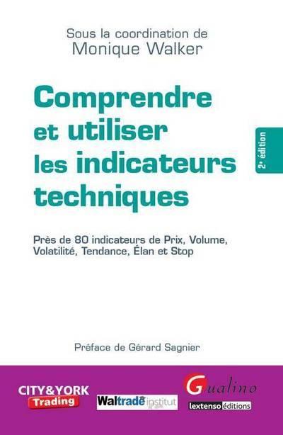 COMPRENDRE ET UTILISER LES INDICATEURS TECHNIQUES - 2EME EDITION