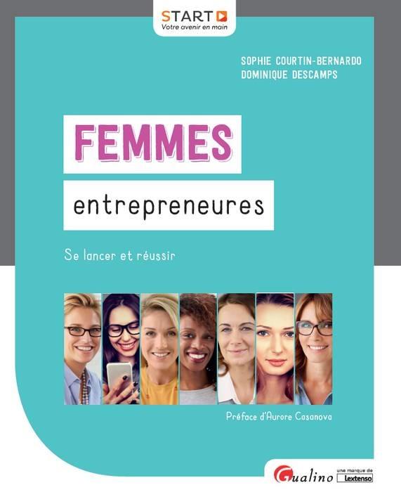 FEMMES ENTREPRENEURES - 1ERE EDITION - SE LANCER ET REUSSIR