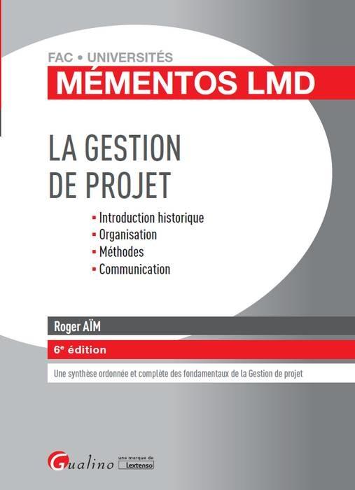 LA GESTION DE PROJET - 6EME EDITION - INTRODUCTION HISTORIQUE ORGANISATION METHODES COMMUNICATION