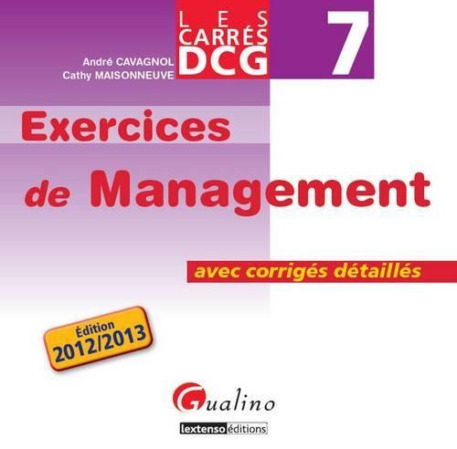 CARRES EXOS DCG 7- EXERCICES DE MANAGEMENT 2012-2013