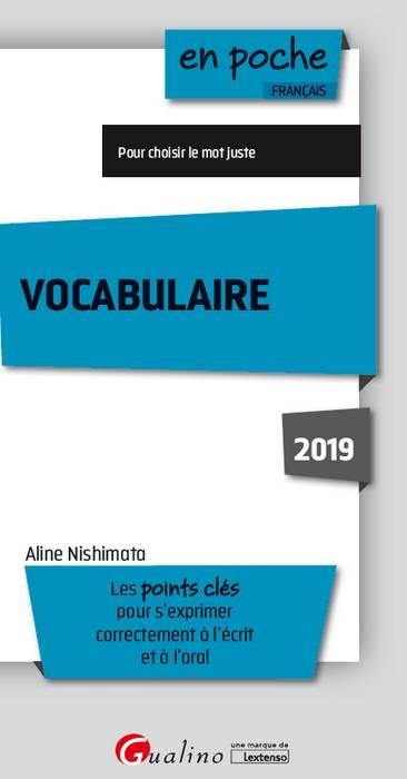 VOCABULAIRE 2019 - LES POINTS CLES POUR S'EXPRIMER CORRECTEMENT A L'ECRIT ET A L'ORAL