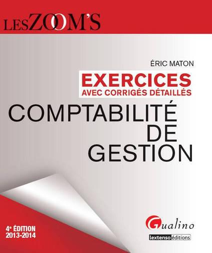 ZOOM'S EXERCICES DE COMPTABILITES DE GESTION, 4EME EDITION