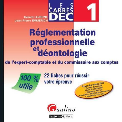 CARRES DEC 1 - REGLEMENTATION PROFESSIONNELLE ET DEONTOLOGIE (LES)