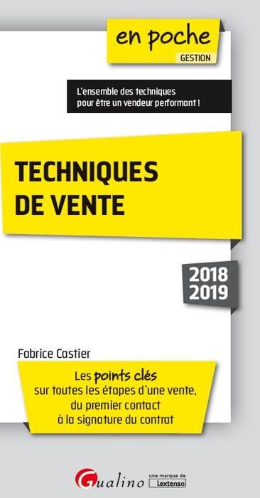 TECHNIQUES DE VENTE - 3EME EDITION - LES POINTS CLES SUR TOUTES LES ETAPES D'UNE VENTE