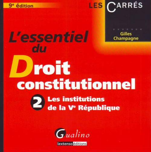 ESSENTIEL DES INSTITUTIONS DE LA VEME REPUBLIQUE, 9 EME EDITION (L')