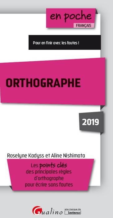 ORTHOGRAPHE 2019 - LES POINTS CLES DES PRINCIPALES REGLES D'ORTHOGRAPHE POUR ECRIRE SANS FAUTES