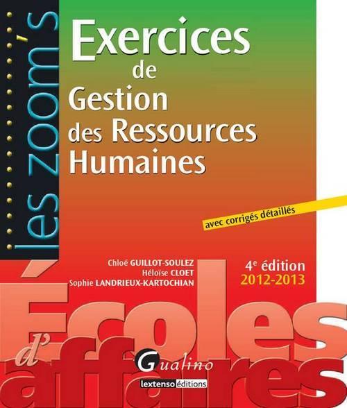 ZOOM'S- EXERCICES DE GESTION DES RESSOURCES HUMAINES AVEC CORRIGES DETAILLES - 4E ED. (LES)