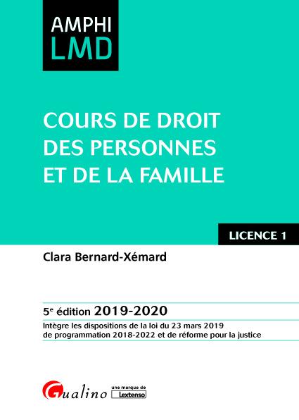 COURS DE DROIT DES PERSONNES ET DE LA FAMILLE - INTEGRE LES DISPOSITIONS DE LA LOI DU 23MARS 2019 DE
