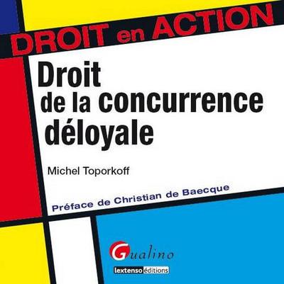 DROIT DE LA CONCURRENCE DELOYALE