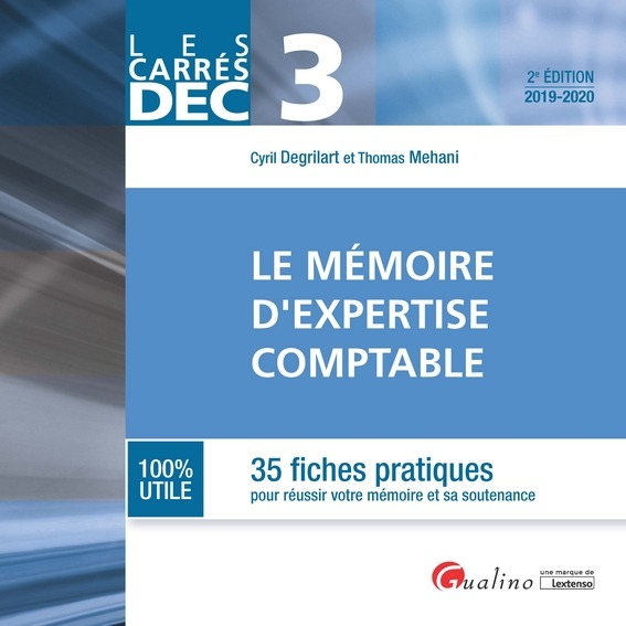 DEC 3 - LE MEMOIRE D EXPERTISE COMPTABLE - 2EME EDITION - 2019/2020 - 35 FICHES PRATIQUES POUR REUSS