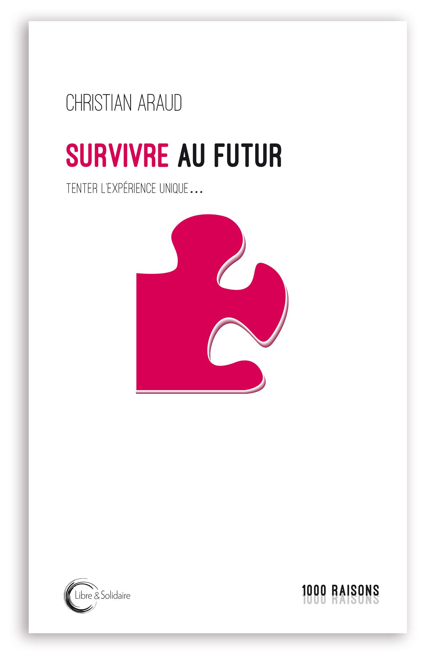 SURVIVRE AU FUTUR - VIVRE AU PRESENT ...