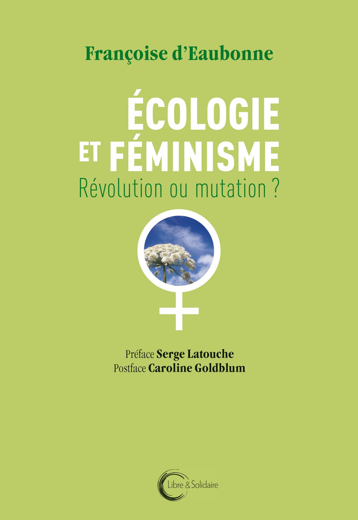 ECOLOGIE ET FEMINISME - REVOLUTION OU MUTATION ?