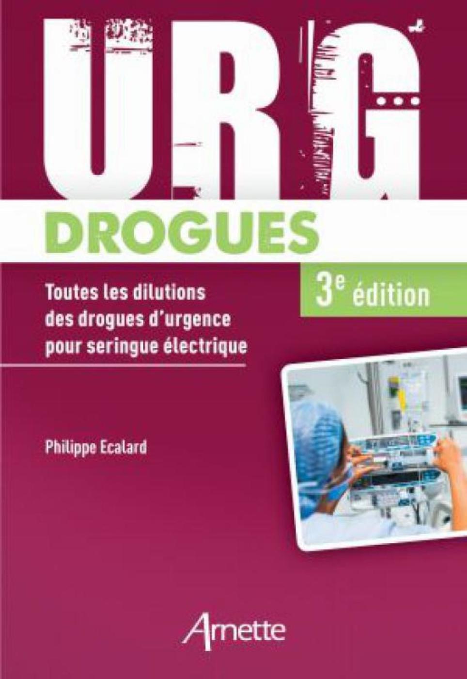 URG' DROGUES - TOUTES LES DILUTIONS DES DROGUES D'URGENCE POUR SERINGUE ELECTRIQUE. MEDECINS & IDE.