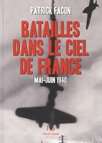 BATAILLES DANS LE CIEL DE FRANCE