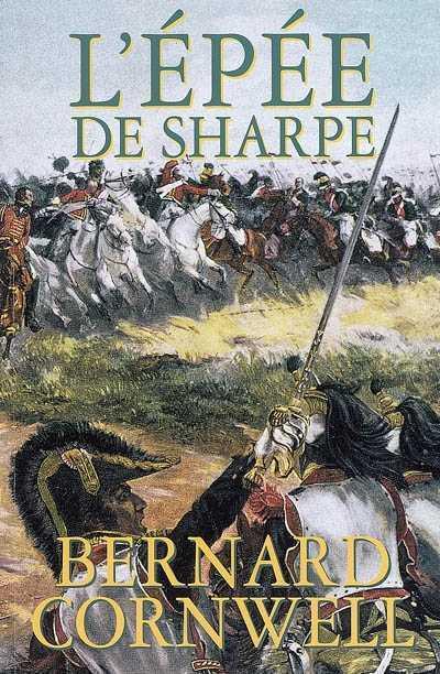 L EPEE DE SHARPE - RICHARD SHARPE ET LA CAMPAGNE DE SALAMANQUE  JUIN ET JUILLET 1812
