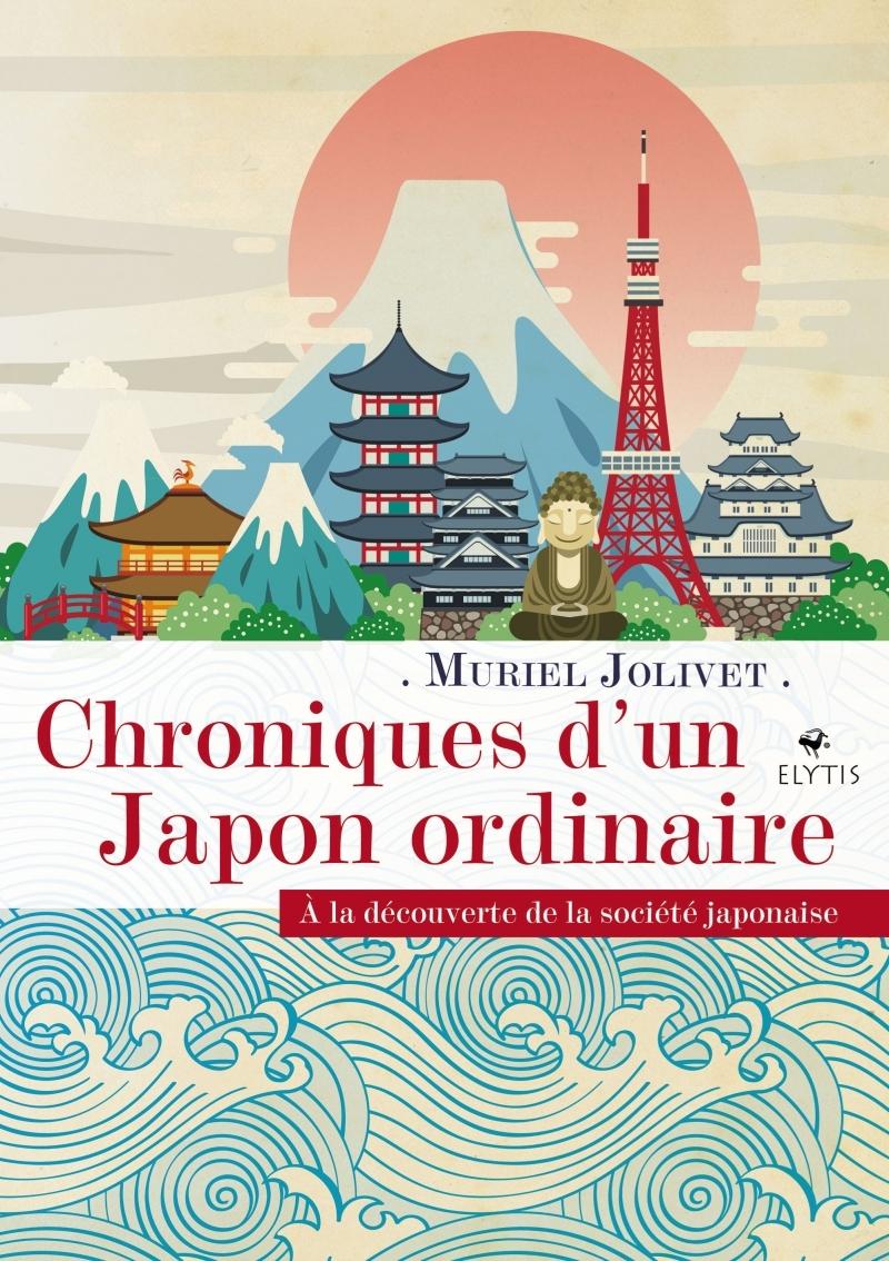 CHRONIQUES D'UN JAPON ORDINAIRE - A LA DECOUVERTE DE LA SOCI