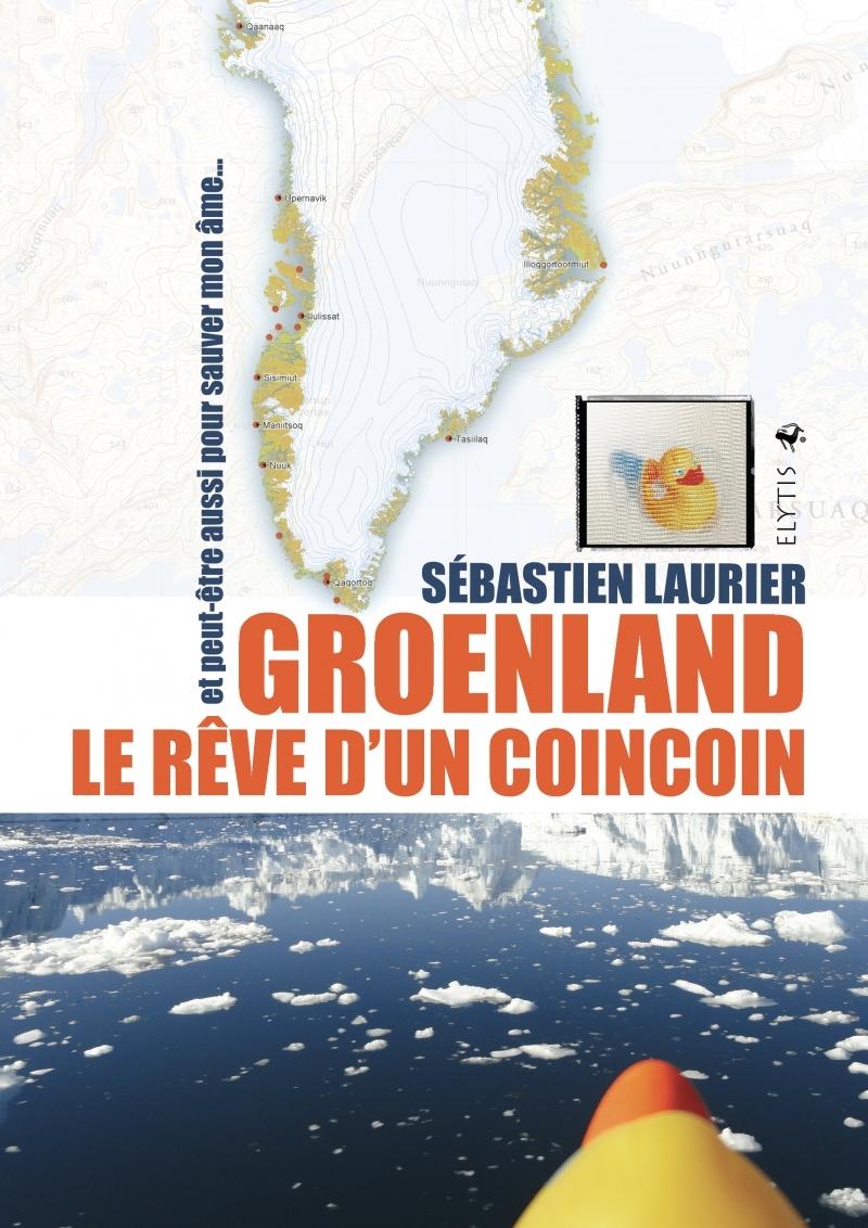 GROENLAND LE REVE D'UN COINCOIN - ET PEUT-ETRE AUSSI POUR SA