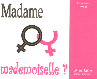MADAME OU MADEMOISELLE