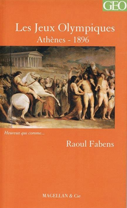 LES JEUX OLYMPIQUES DE 1896  - FABENS RAOUL