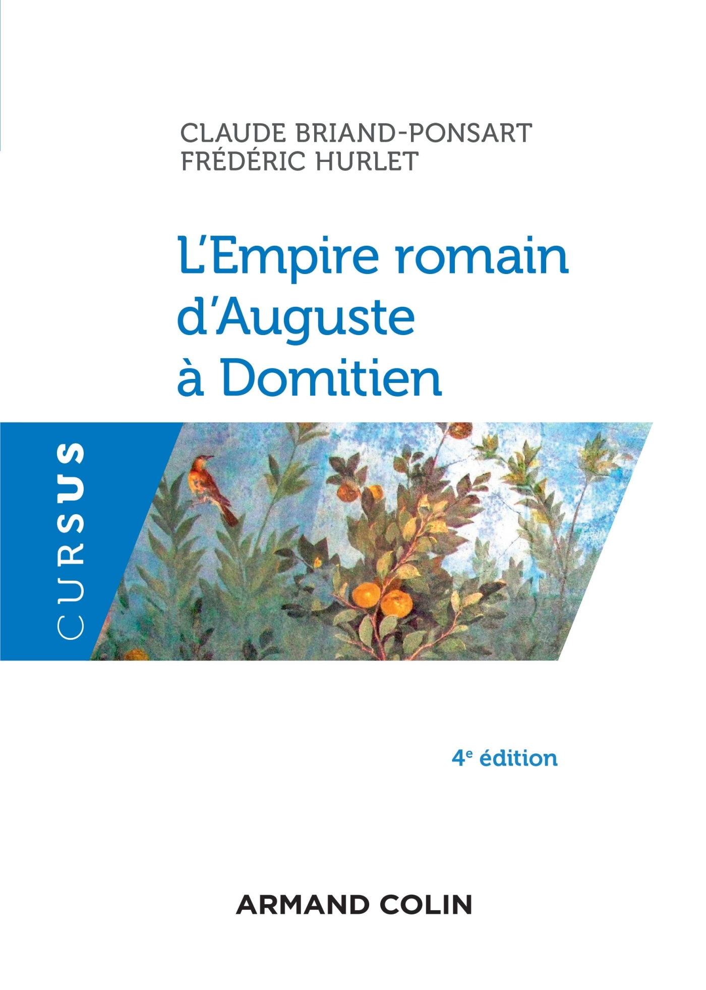 L'EMPIRE ROMAIN D'AUGUSTE A DOMITIEN - 4E ED.