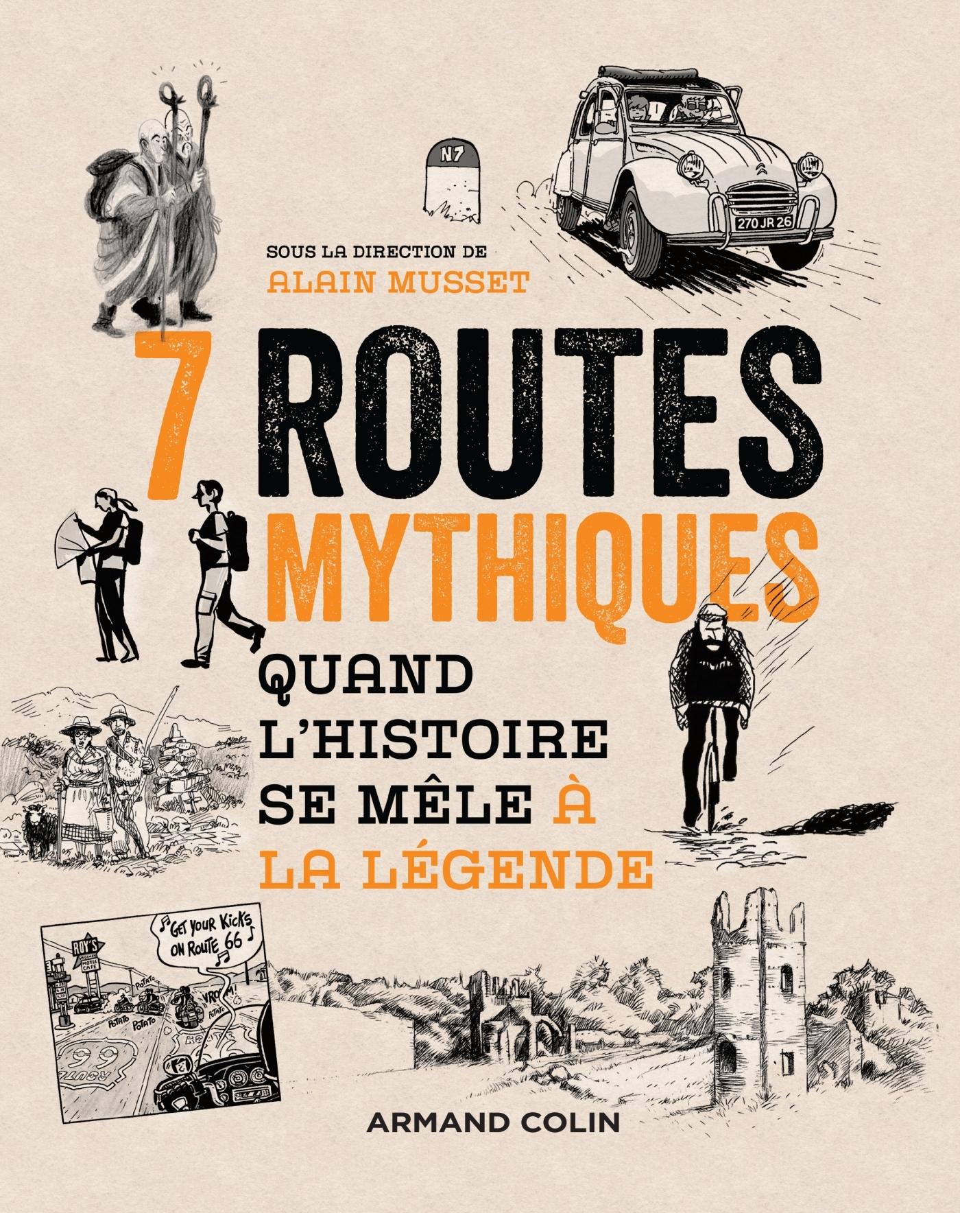 7 ROUTES MYTHIQUES - QUAND L'HISTOIRE SE MELE A LA LEGENDE