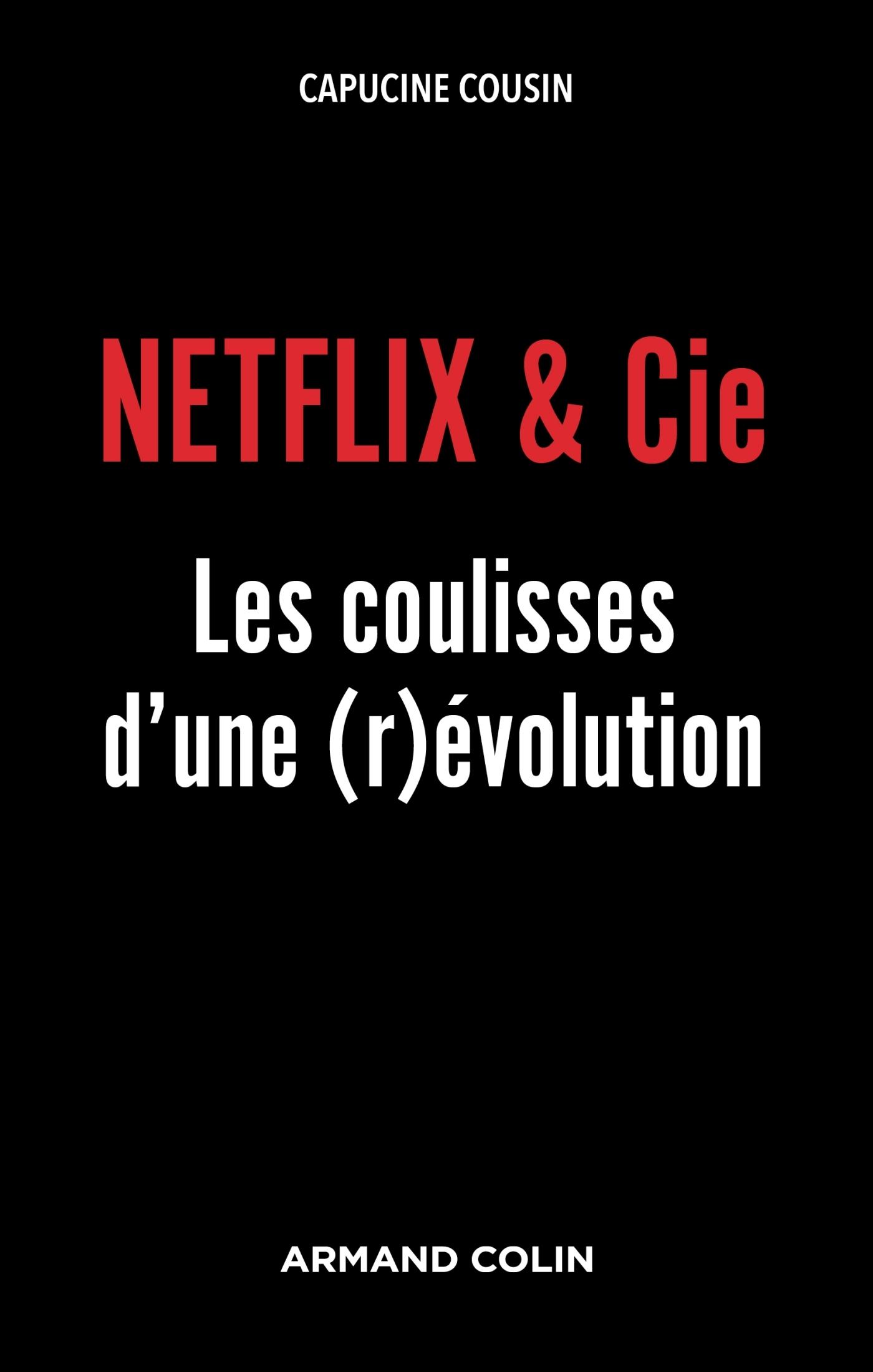 NETFLIX & CIE - LES COULISSES D'UNE (R)EVOLUTION