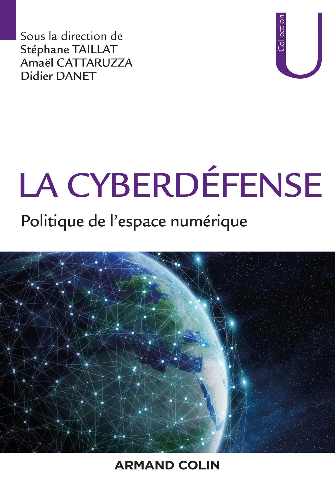 LA CYBERDEFENSE - POLITIQUE DE L'ESPACE NUMERIQUE