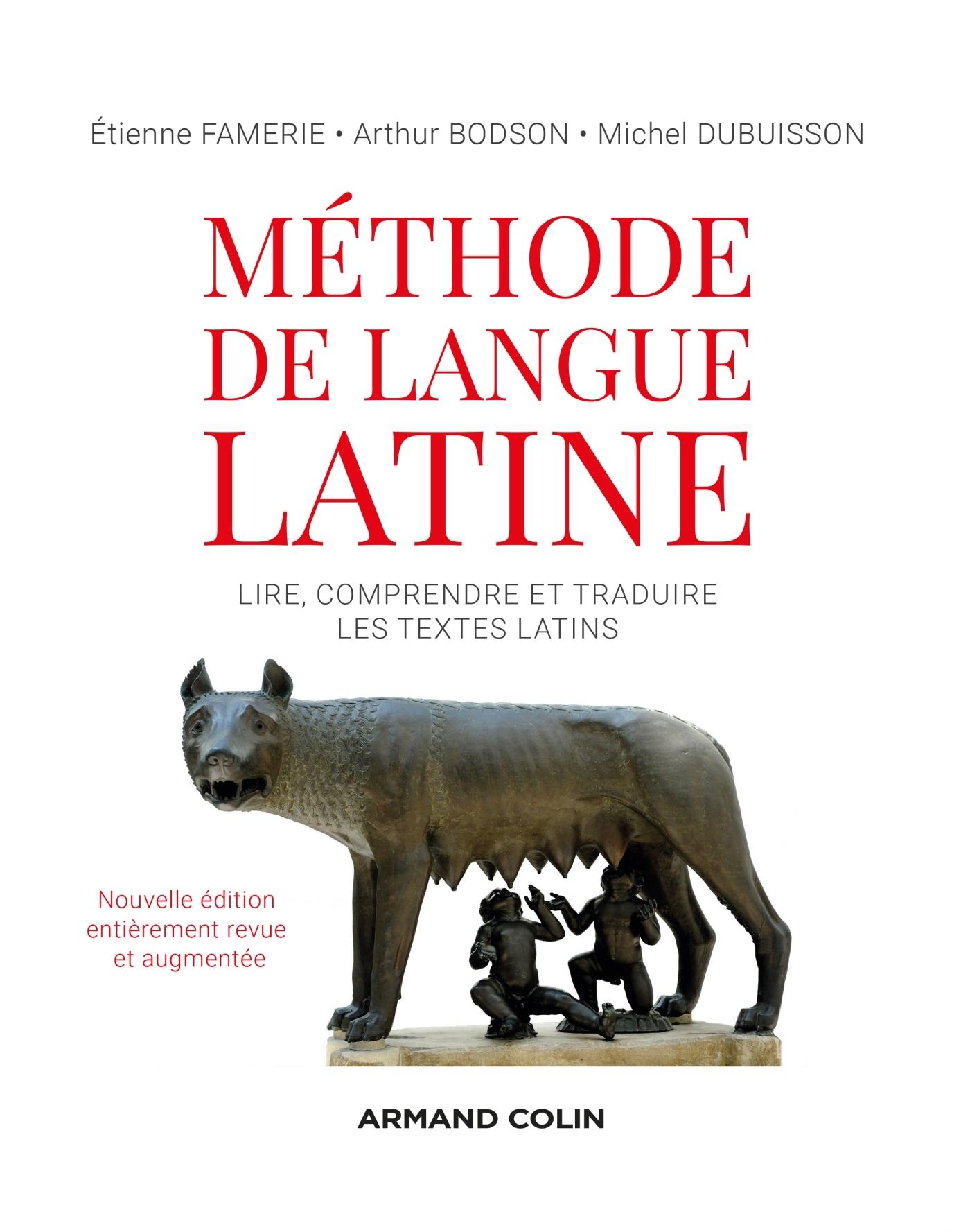 METHODE DE LANGUE LATINE - 2E ED. - LIRE, COMPRENDRE ET TRADUIRE LES TEXTES LATINS