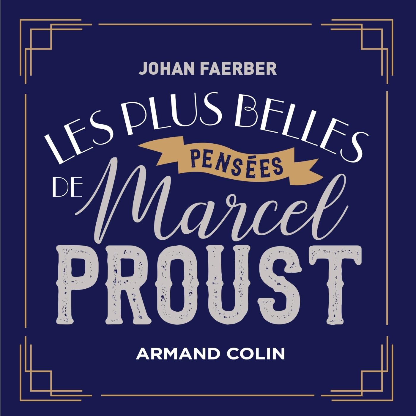 LES PLUS BELLES PENSEES DE MARCEL PROUST