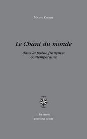LE CHANT DU MONDE - DANS LA POESIE FRANCAISE CONTEMPORAINE