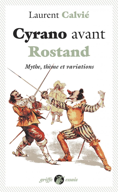 CYRANO AVANT ROSTAND - MYTHE, THEME ET VARIATIONS