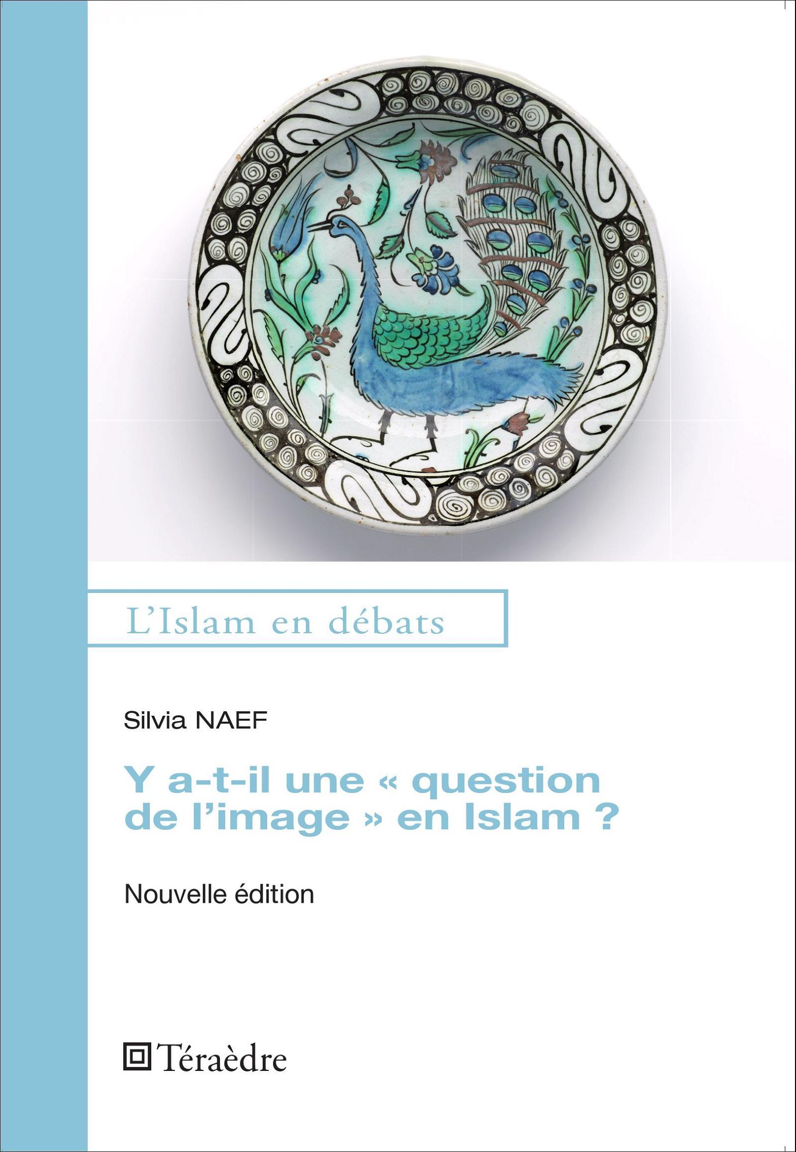 "Y A-T-IL UNE ""QUESTION DE L'IMAGE"" EN ISLAM ? - NOUVELLE EDITION"