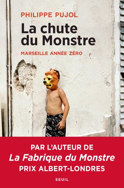 LA CHUTE DU MONSTRE - MARSEILLE ANNEE ZERO