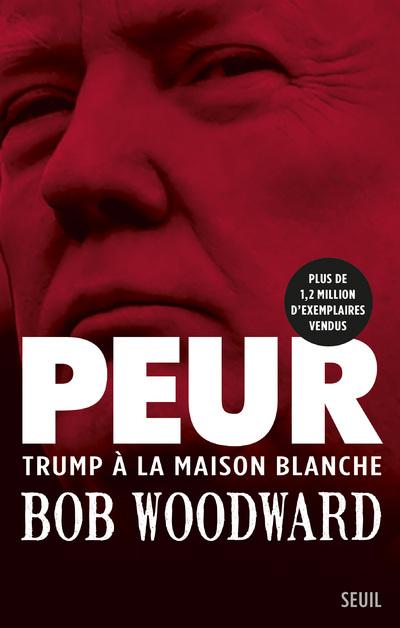 PEUR - TRUMP A LA MAISON BLANCHE