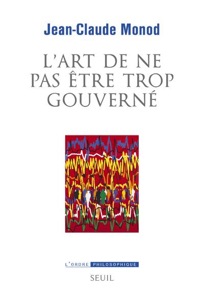 L'ART DE NE PAS ETRE TROP GOUVERNE