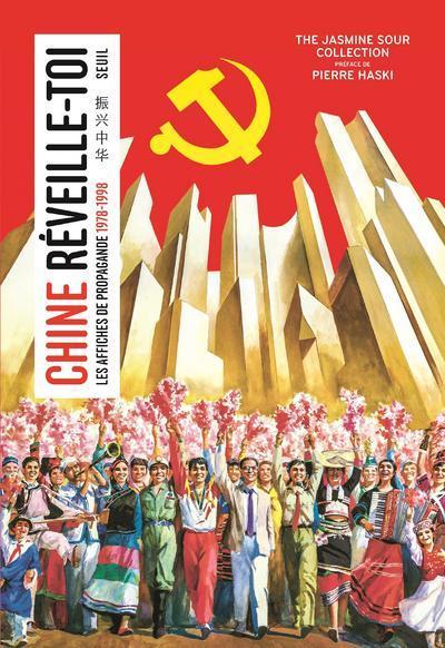 CHINE, REVEILLE-TOI - LES AFFICHES DE PROPAGANDE (1978-1998)