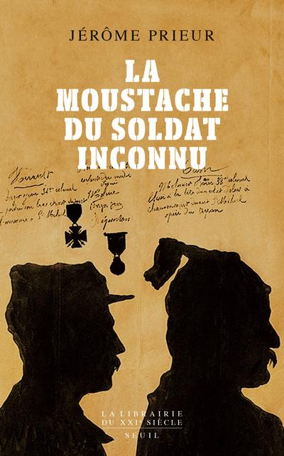 LA MOUSTACHE DU SOLDAT INCONNU