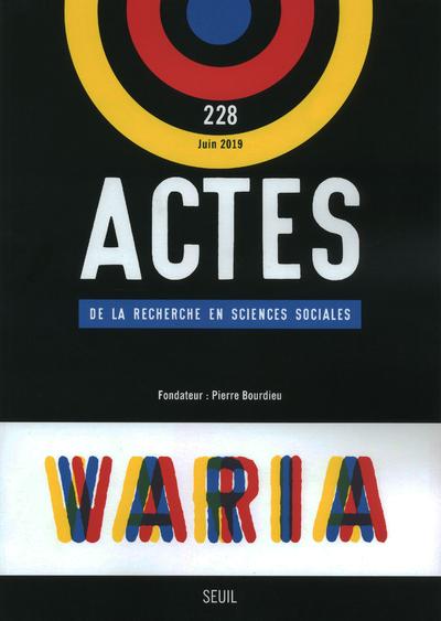 ACTES DE LA RECHERCHE EN SCIENCES SOCIALES NUMERO 228 VARIA