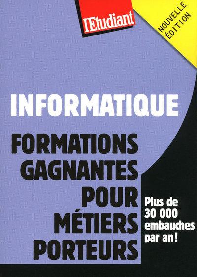INFORMATIQUE - FORMATIONS GAGNANTES POUR METIERS PORTEURS