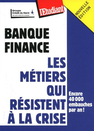 BANQUE FINANCE - LES METIERS QUI RESISTENT A LA CRISE